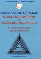 Manuel interprétatif du symbolisme maçonnique - 1er Degré symbolique Grade d'apprenti