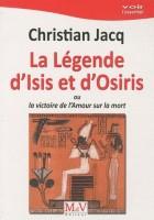 La Légende d'Isis et d'Osiris, ou la victoire de l'Amour sur la mort