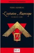 L'Initiation maçonnique - Les ressorts cachés