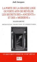 """La porte de la Grande Loge ouverte afin de révéler les secrets de la franc-maçonnerie des """"ancients"""" et des """"moderns"""" - Mahhabone 1777"""