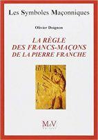 04. La Règle des Franc-Maçons de la Pierre Franche
