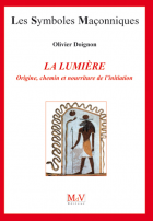 21. La Lumiere Origine, chemin et nourriture de l'initiation