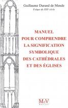 Manuel pour comprendre la signification symbolique des catherdrales et eglises