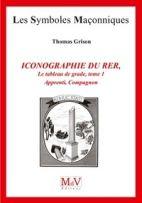 Iconographie du rite écossais rectifié - Tome 1, Apprenti, Compagnon
