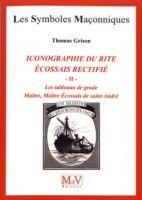 Iconographie du rite écossais rectifié - Tome 2, Les tableaux de grade : Maître, Maître Ecossais de Saint-André