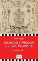Le langage symbolique de la franc-maçonnerie - Les mots-clés