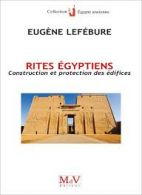 Rites égyptiens - Construction et protection des édifices