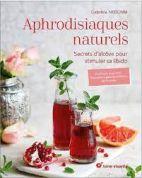 Aphrodisiaques naturels : secrets d'alcôve pour stimuler sa libido