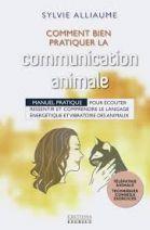 Comment bien pratiquer la communication animale ? - Manuel pratique pour le langage des animaux