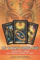 Le tarot simplifié - Apprenez à tirer les cartes comme un pro !
