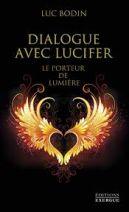 Dialogue avec Lucifer - Le porteur de lumière