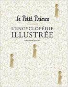 Le Petit Prince - L'encyclopédie illustrée