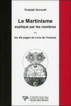 Le martinisme expliqué par les nombres - Ou les dix pages du Livre de l'homme