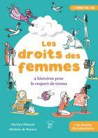 Les droits des femmes - 4 histoires pour le respect de toutes