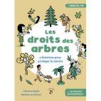 Les droits des arbres - 4 histoires pour protéger la nature