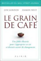 Le grain de café - Une fable illustrée pour s'approprier sa vie et devenir acteur du changement