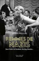 Femmes de nazis - Dans l'ombre de Goebbels, Goering, Himmler... -