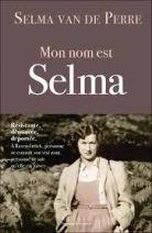 Mon nom est Selma - Résistante, dénoncée, déportée. A Ravensbrück, personne ne connaît son vrai nom, personne ne sait qu'elle est juive