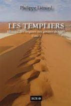 Les Templiers, histoire des origines aux germes de 1307 - L'esprit du Temple