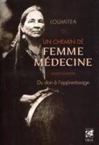 Un chemin de femme médecine - Du don à l'apprentissage