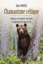 Chamanisme celtique - Animaux de pouvoir sauvages et mythiques de nos terres