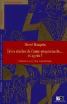 Trois siècles de Franc Maçonnerie & après ?