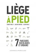 Liège à pied 7 parcours bucoliques et urbains