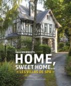 Home, Sweet Home... Les villas de Spa