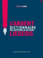 L'ardent dictionnaire des auteures et auteurs liégeois