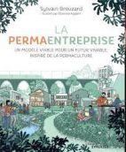 La permaentreprise - Un modèle viable pour un futur vivable, inspiré de la permaculture