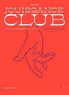 Jouissance club - Une cartographie du plaisir - Grand Format Edition de luxe
