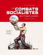 Les combats des socialistes dans l'imagerie populaire (1885 - 1940)