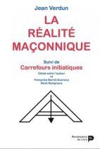 La réalité maçonnique - Suivi de Carrefours initiatiques