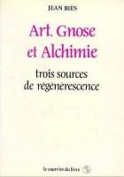 Art, gnose et alchimie - Trois sources de régénérescence