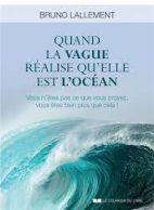 Quand la vague réalise qu'elle est l'océan - Vous n'êtes pas ce que vous croyez, vous êtes bien plus que cela !