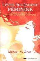 L'éveil de l'énergie féminine - Exercices et méditations autour de la Bénédiction de l'utérus