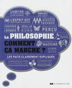 La philosophie comment ça marche ? - Les faits clairement expliqués
