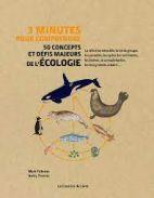 3 minutes pour comprendre 50 concepts et défis majeurs de l'écologie