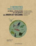 3 minutes pour comprendre le rôle, l'évolution et les enjeux des mers et océans