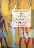 Le livre des morts égyptien (Livre de Vie)
