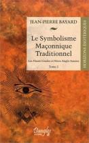 Le symbolisme maçonnique traditionnel - Tome 2, Hauts-Grades et Rites Anglo-Saxons