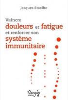 Vaincre douleurs et fatigue et renforcer son système immunitaire