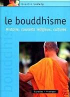 Le bouddhisme - Histoire, courants religieux, cultures