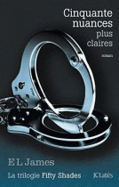 Fifty Shades Tome 3 Cinquante nuances plus claires