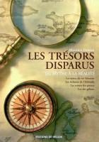 Les trésors disparus - Du mythe à la réalité