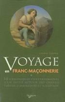 Voyage en franc-maçonnerie - 30 chroniques contemporaines d'un initié autour des grands thèmes symboliques et sociétaux