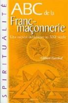 abc de la franc-maçonnerie / une société initiatique au XXIè siècle