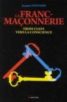 la franc-maçonnerie / trois clefs vers la conscience