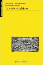 La société celtique - Dans l'idéologie trifonctionnelle et la tradition religieuse indo-européennes