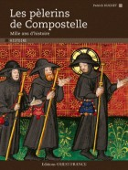 Les pélerins de Compostelle - Mille ans d'histoire